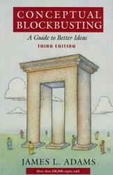 James L. Adams: Conceptual Blockbusting: A Guide to Better Ideas