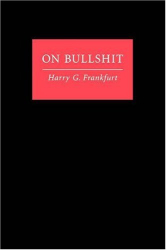 Harry G. Frankfurt: On Bullshit