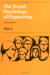 Karl E Weick: The Social Psychology of Organizing