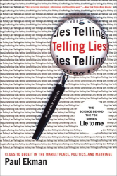 Paul Ekman: Telling Lies: Clues to Deceit in the Marketplace, Politics, and Marriage, Third Edition