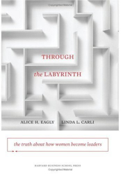 Alice H. Eagly: Through the Labyrinth: The Truth About How Women Become Leaders (Center for Public Leadership)