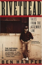 Ben Hamper: Rivethead: Tales from the Assembly Line