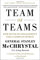 General Stanley McChrystal: Team of Teams: New Rules of Engagement for a Complex World