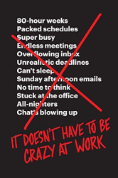 Jason Fried: It Doesn't Have to Be Crazy at Work