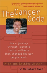 Mike Jetter: The Cancer Code: How a Journey through Leukemia Led to Software that Changed the Way People Work