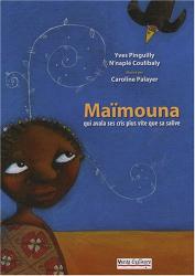 Yves Pinguilly: Maïmouna : Qui avala ses cris plus vite que sa salive