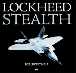 Bill Sweetman: Lockheed Stealth (Motorbooks Classic)