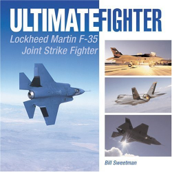 Bill Sweetman: Ultimate Fighter: Lockheed Martin F-35 Joint Strike Fighter