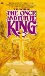 "T.H. WHITE: ""THE ONCE AND FUTURE KING"""