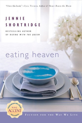 Jennie Shortridge: Eating Heaven