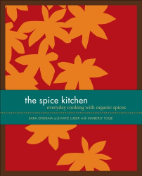 Katie Luber: The Spice Kitchen: Everyday Cooking with Organic Spices