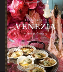 Tessa Kiros: Venezia: Food and Dreams