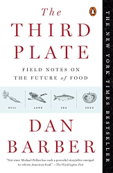 Dan Barber: The Third Plate: Field Notes on the Future of Food