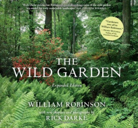 William Robinson: The Wild Garden: Expanded Edition