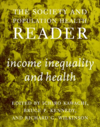 : The Society and Population Health Reader: Income Inequality and Health (Society and Population Health Reader (Paperback))