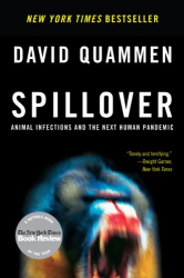 David Quammen: Spillover: Animal Infections and the Next Human Pandemic