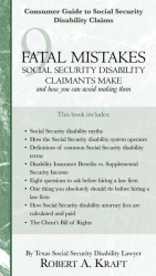 Robert A. Kraft: 9 Fatal Mistakes Social Security Disability Claimants Make and How You Can Avoid Making Them