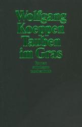 Wolfgang Koeppen: Tauben im Gras: Roman