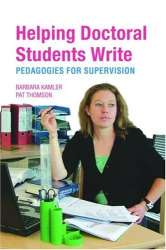Barbara Kamler & Pat Thomson: Helping Doctoral Students Write:: Pedagogies For Supervision