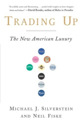 Michael Silverstein, Neil Fiske : Trading Up: The New American Luxury