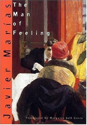 Javier Marias: The Man of Feeling