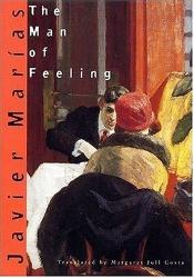 Javier Marias: The Man of Feeling