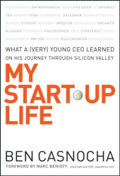 Ben Casnocha: My Start-Up Life