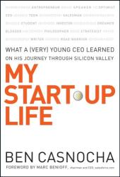Ben Casnocha: My Start-Up Life