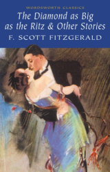 F. Scott Fitzgerald: Diamond As Big As the Ritz & Other Stories