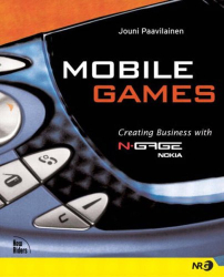 Jouni Paavilainen: Mobile Games: Creating Business with Nokia's N-Gage