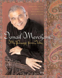 Ismail Merchant: My Passage from India: A Filmmaker's Journey from Bollywood to Hollywood