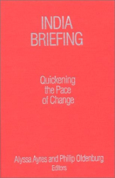 Alyssa Ayres: India Briefing: Quickening the Pace of Change (India Briefing)