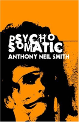 Anthony Neil Smith: Psychosomatic