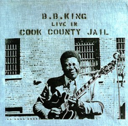 B. B. King: Live in Cook County Jail