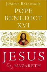 Pope Benedict XVI: Jesus of Nazareth