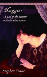Stephen Crane: Maggie: A Girl of the Streets and Other Short Fiction (Bantam Classic)