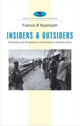 Francis B. Nyamnjoh : Insiders and Outsiders : Citizenship and Xenophobia in Contemporary Southern Africa (Africa in the New Millennium)