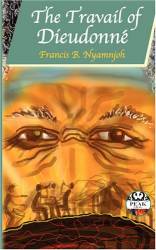 Francis B. Nyamnjoh: The Travail of Dieudonne (Peak Library)