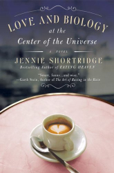 Jennie Shortridge: Love and Biology at the Center of the Universe