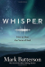 Mark Batterson: Whisper: How to Hear the Voice of God