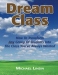 Michael Linsin: Dream Class: How To Transform Any Group Of Students Into The Class You've Always Wanted