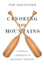 Tod Bolsinger: Canoeing the Mountains: Christian Leadership in Uncharted Territory