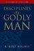 R. Kent Hughes: Disciplines of a Godly Man (Paperback Edition)