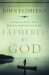 John Eldredge: Fathered by God: Learning What Your Dad Could Never Teach You