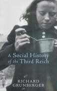 Richard Grunberger: A Social History of the Third Reich