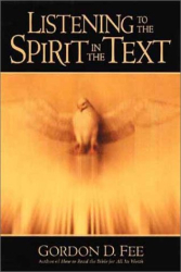 Gordon D. Fee: Listening to the Spirit in the Text