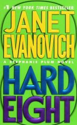 Janet Evanovich: Hard Eight (Stephanie Plum Series #8)