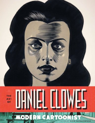 Alvin Buenaventura: The Art of Daniel Clowes: Modern Cartoonist