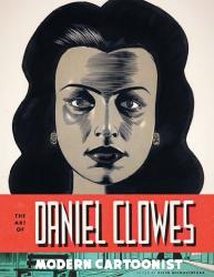 Alvin Buenaventura: The Art of Daniel Clowes: Modern Cartoonist