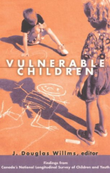 Jon Douglas Willms: Vulnerable Children: Findings from Canada's National Longitudinal Survey of Children and Youth